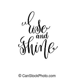 rise and shine black and white handwritten lettering