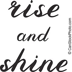 Rise and shine brush lettering