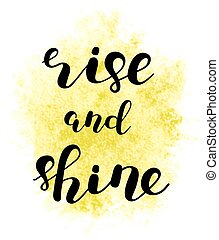 Rise and shine. Brush lettering.