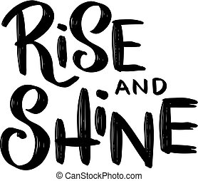 Rise and Shine. Hand drawn lettering phrase isolated on white background. Vector illustration