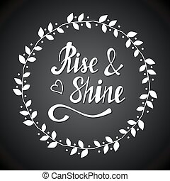 Rise and shine lettering.