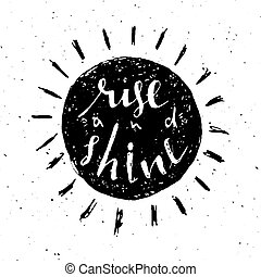Rise and shine lettering