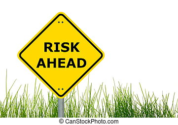 risk ahead sign showing business concept with copyspace...