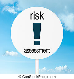 Risk assessment warning road sign with sky as background