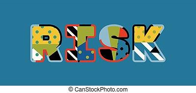 Risk Concept Word Art Illustration - The word RISK concept...