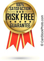 Risk free 100% satisfaction guarantee gold label, vector illustration