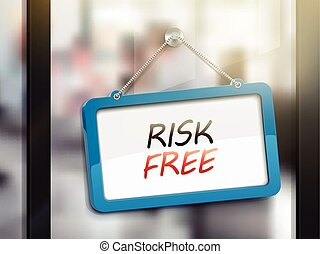 risk free hanging sign