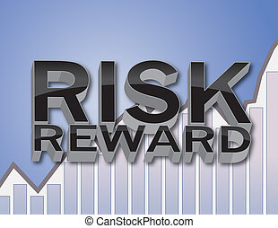 Risk Reward - 3D Risk and Reward Financial Concept...