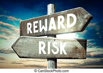 Risk, reward - wooden signpost, roadsign with two arrows