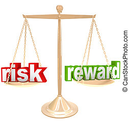 Risk Vs Reward Words on Scale Weigh Positives and Negatives...