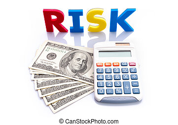Risk words, American banknotes and calculator