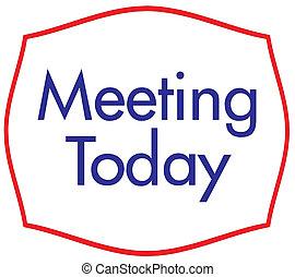 riunione, oggi