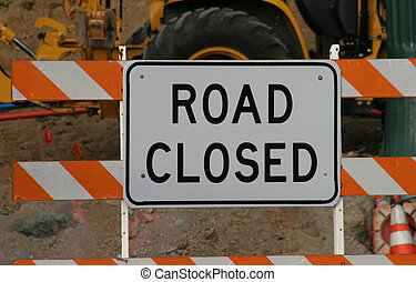 Road Closed 3 - Road closed sign in front of construction