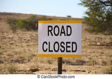 Road closed signboard in the Kalahari desert - Road closed ...