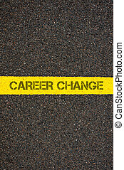 Road marking yellow line with words CAREER CHANGE