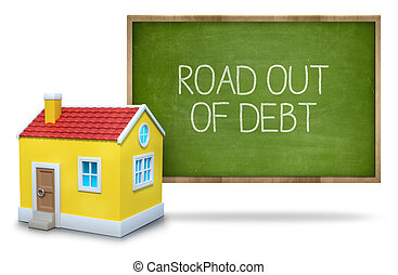 Road out of debt text on blackboard with 3d house