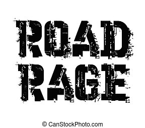 Road rage typographic stamp, sign, label. Black distressed...