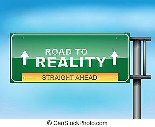 """road, reality"", texto, señal de autopista"