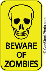 Beware of Zombies - Road sign - Beware of Zombies.