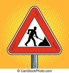 Road sign roadworks pop art vector illustration
