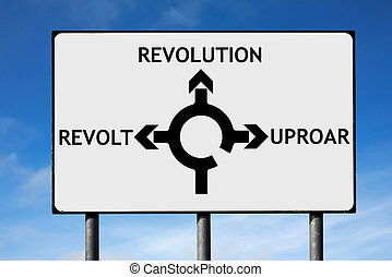 Road sign with roundabout directions pointing towards revolution revolt and uproar