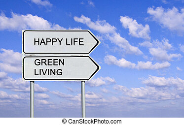 Road sign to happy life and green living