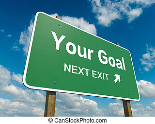 you goal - Road sign to you goal with blue sky