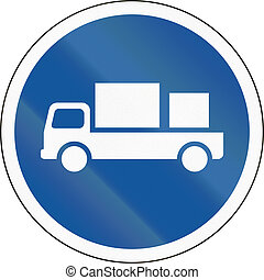 Road sign used in the African country of Botswana - Delivery vehicles only