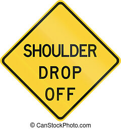 Road sign used in the US state of Texas - Shoulder drop off.