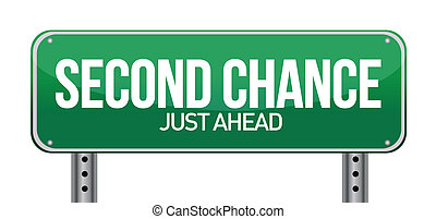 road sign with a second chance concept illustration design over white
