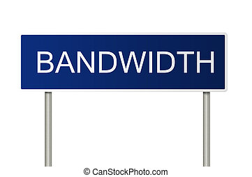 A blue road sign with white text saying Bandwidth