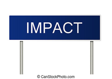 Road sign with text Impact - A blue road sign with white ...