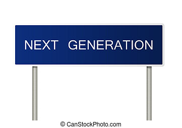 Road sign with text Next Generation