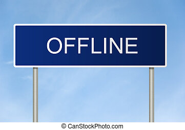 A blue road sign with white text saying Offline