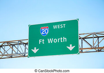 Road sign with the direction to Fort Worth, Texas