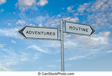 Road Signs to adventure and routine