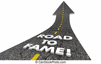 Road to Fame Fortune Celebrity Famous Words 3d Illustration