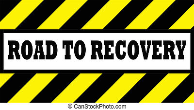 road to recovery sign - black and yellow road sign that...