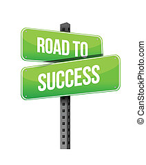 road to success sign illustration design over a white...
