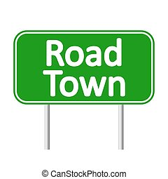 Road Town road sign. - Road Town road sign isolated on white...