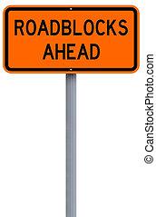 Roadblocks Ahead - A modified road sign indicating...