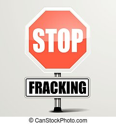 Roadsign Stop Fracking - detailed illustration of a red stop...