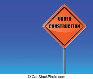 Roadsign under construction.
