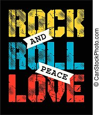 rock and roll peace love, inspirational quote, typography slogan, grunge style, vector illustration