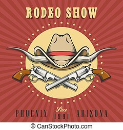 Rodeo Show Emblem with Cowboy Hat and Revolvers