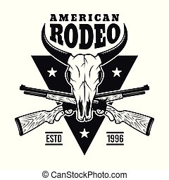 Rodeo vector emblem with bull skull and two rifles - Rodeo ...