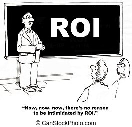 ROI - Business cartoon about how businesspeople can get...