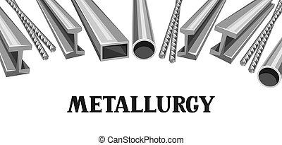 Rolled metal products banner. Metallurgical industrial...