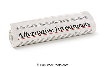 Rolled newspaper with the headline Alternative Investments