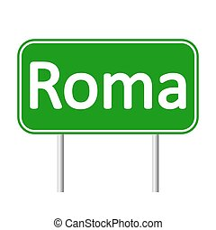 Roma road sign. - Roma road sign isolated on white...